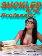 Suckled by my Professor eBook by Cindel Sabante
