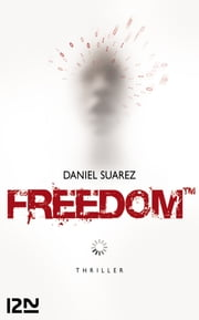 Freedom TM ebook by Daniel SUAREZ