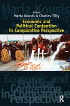 Economic and Political Contention in Comparative Perspective ebook by Maria Kousis,Charles Tilly