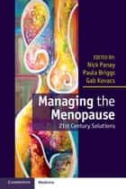 Managing the Menopause ebook by Nick Panay,Paula Briggs,Gab Kovacs
