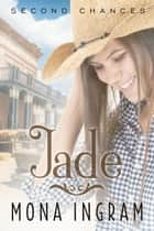 Jade - Second Chances Series, #5 ebook by Mona Ingram