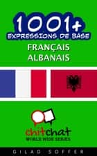 1001+ Expressions de Base Français - Albanais ebook by Gilad Soffer