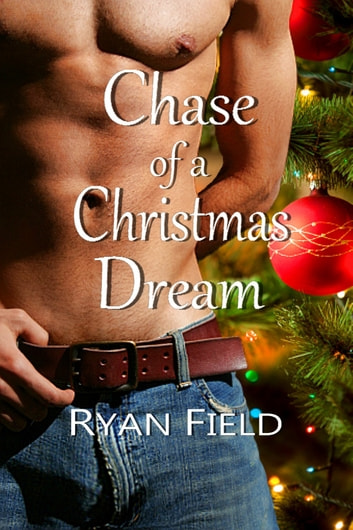 Chase of a Christmas Dream ebook by Ryan Field