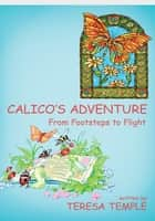 Calico's Adventure ebook by Teresa Temple