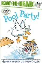 Pool Party! ebook by Doreen Cronin, Betsy Lewin