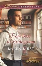 From Boss to Bridegroom (Mills & Boon Love Inspired Historical) (Smoky Mountain Matches, Book 6) ebook by Karen Kirst