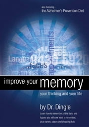 Improve Your Memory, Your Thinking and Your Life ebook by Dingle, Peter