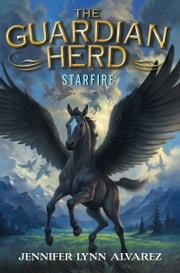 The Guardian Herd: Starfire ebook by Jennifer Lynn Alvarez