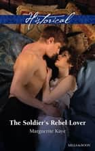 The Soldier's Rebel Lover ebook by Marguerite Kaye