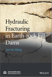 Hydraulic Fracturing in Earth-rock Fill Dams ebook by Jun-Jie Wang