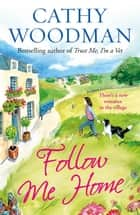 Follow Me Home - (Talyton St George) ebook by Cathy Woodman