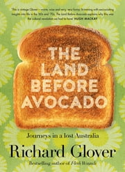The Land Before Avocado ebook by Richard Glover