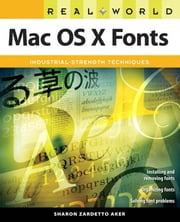 Real World Mac OS X Fonts ebook by Aker, Sharon Zardetto