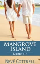 Mangrove Island box set (books 1-3) Ebook di Neve Cottrell