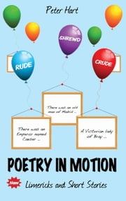 Poetry in Motion - Rude, Shrewd & Crude ebook by Peter Hart