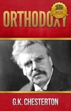 Orthodoxy ebook by G.K. Chesterton,Wyatt North