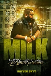 Milk: The Rumble Continues - The Rumble Series, #5 ebook by Rayven Skyy