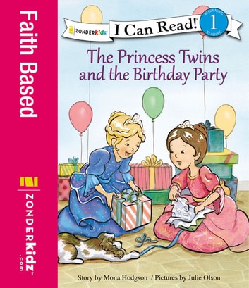 The Princess Twins and the Birthday Party eBook by Mona Hodgson