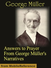 Answers to Prayer From George Müller's Narratives (Mobi Classics) ebook by Müller, George