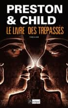Le livre des trépassés ebook by Douglas Preston, Lincoln Child