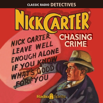 Nick Carter, Master Detective - Chasing Crime audiobook by