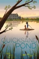 Quicksand Pond ebook by Janet Taylor Lisle
