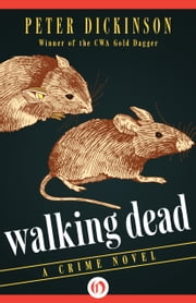 Walking Dead - A Crime Novel ebook by Peter Dickinson