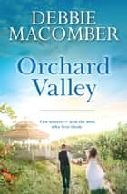 Orchard Valley/Valerie/Stephanie ebook by Debbie Macomber