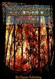 The Surprising Adventures of the Magical Monarch of Mo and His People [Full Classic Illustration]+[Free Audio Book Link]+[Active TOC] ebook by L. Frank Baum
