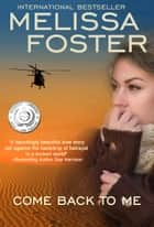 COME BACK TO ME - (Romantic Suspense) ebook by Melissa Foster