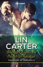 Thongor Fights the Pirates of Tarakus ebook by