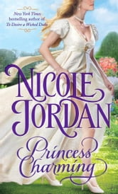 Princess Charming - A Legendary Lovers Novel ebook by Nicole Jordan