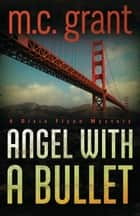 Angel with a Bullet ebook by M. C.  Grant