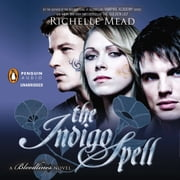 The Indigo Spell - A Bloodlines Novel audiobook by Richelle Mead