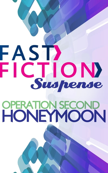 Operation Second Honeymoon (Fast Fiction) ebook by Debra Webb