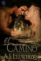 El Camino ebook by A.J. Llewellyn