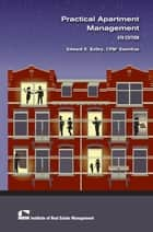Practical Apartment Management ebook by Edward Kelley