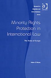 Minority Rights Protection in International Law - The Roma of Europe ebook by Dr Helen O'Nions,Professor Maykel Verkuyten