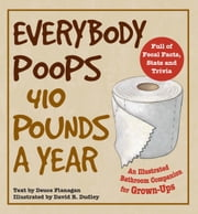 Everybody Poops 10 Million Pounds - Astounding Fecal Facts from a Day in the City ebook by Deuce Flanagan