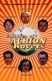 Children of Albion Rovers ebook by Laura Hird,Irvine Welsh