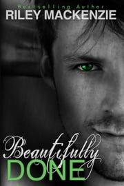 Beautifully Done ebook by Riley Mackenzie