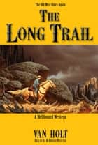 The Long Trail ebook by Van Holt