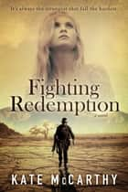 Fighting Redemption ebook by Kate McCarthy