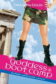 Goddess Boot Camp ebook by Tera Lynn Childs