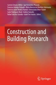 Construction and Building Research ebook by Carmen Llinares-Millán,Igor Fernandez-Plazaola,Francisco Hidalgo-Delgado,María Montserrat Martínez-Valenzuela,Fracisco Javier Medina-Ramon,Inmaculada Oliver-Faubel,Isabel Rodriguez-Abad,Andrea Salandin,Rafael Sanchez-Grandia,Isabel Tort-Ausina