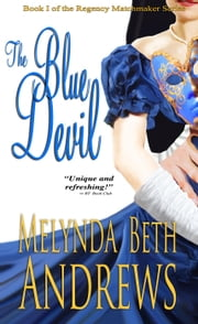 The Blue Devil - The Regency Matchmaker Series, #1 ebook by Melynda Beth Andrews