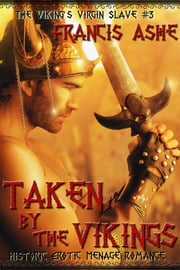 Taken by the Vikings (Erotic Menage Romance) ebook by Francis Ashe