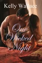 One Wicked Night ebook by Kelly Wallace