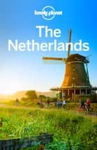 Lonely Planet The Netherlands ebook by