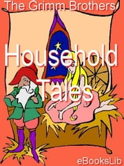 Household Tales ebook by The Grimm Brothers